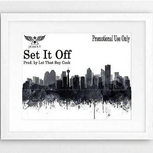 Jonsy - Set It Off Prod. By Let That Boy Cook (PROMOTIONAL USE ONLY)