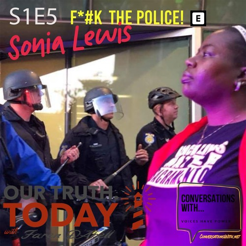 S1E5 - F@#! The Police: Police Accountability in Black and Brown Communities