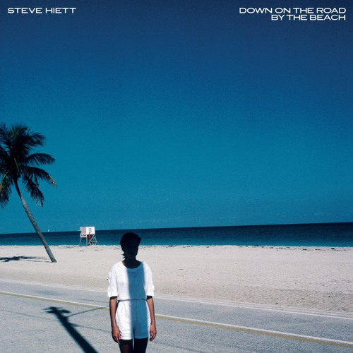 STEVE HIETT - Down On The Road By The Beach (ES010/BEWITH061LP)