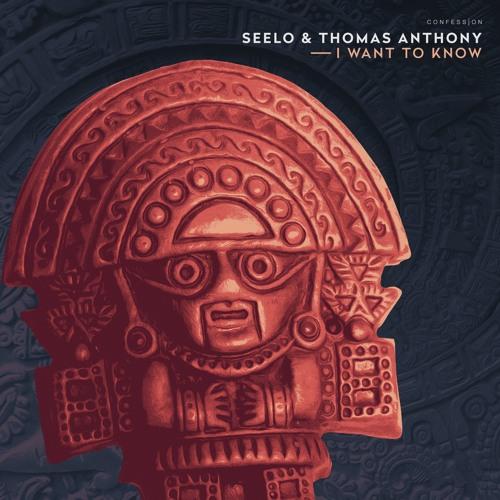 Seelo & Thomas Anthony - I Want To Know