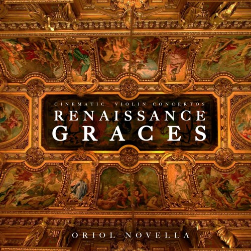 """RENAISSANCE GRACES"" (Cinematic Violin Concertos)"