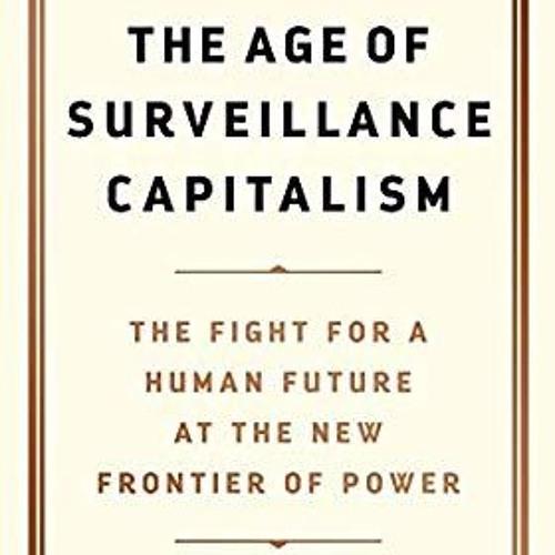 Shoshana Zuboff on Surveillance Capitalism