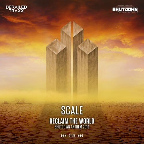 Scale - Reclaim The World (Shutdown 2019 Anthem)