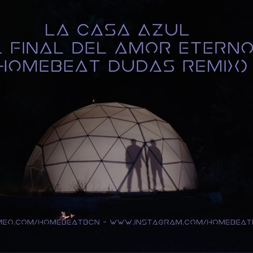 El final del amor eterno (Homebeat Dudas Remix)