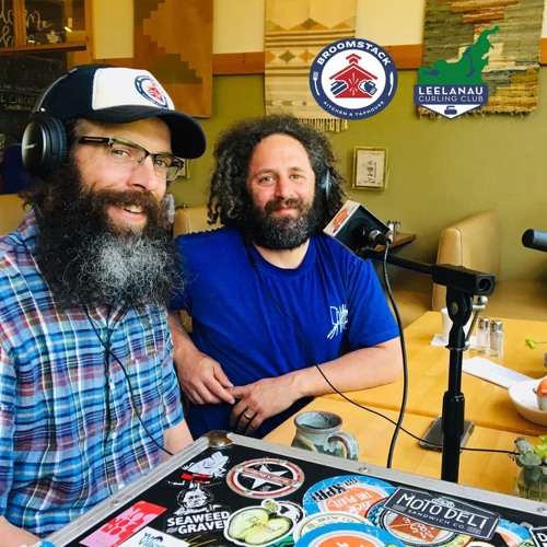 Joey Roytter & David Gersenson - Co-owners at Broomstack Kitchen & Taphouse  + Leelanau Curling Club
