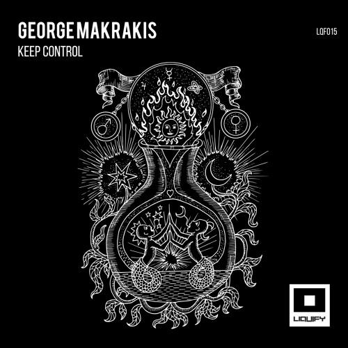 George Makrakis - Keep Control (Original Mix) [Liquify]