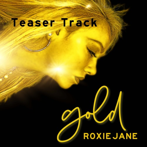"""Gold"" Roxie Jane (Teaser 1)"