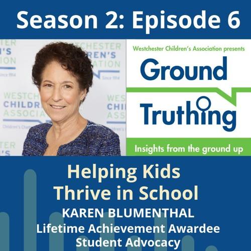 Ground Truthing Season 2 Episode 6: Karen Blumenthal 'Helping Kids Thrive in School'