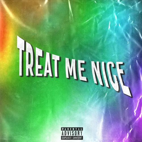 Treat Me Nice [prod. YungRack$]