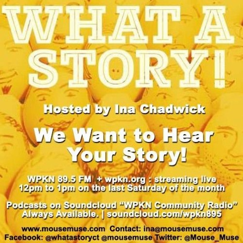 What A Story! hosted by Ina Chadwick   Saturday, July 27, 2019