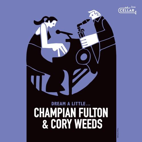 CHAMPIAN FULTON & CORY WEEDS - Dream A Little...