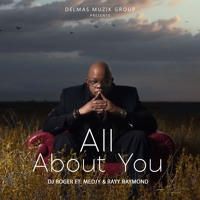 DJ ROGER - All About You Ft. Medjy & Rayy Raymond Artwork