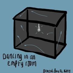 Dancing In An Empty Room