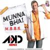 AKD - Munna Bhai MBBS (Remix)