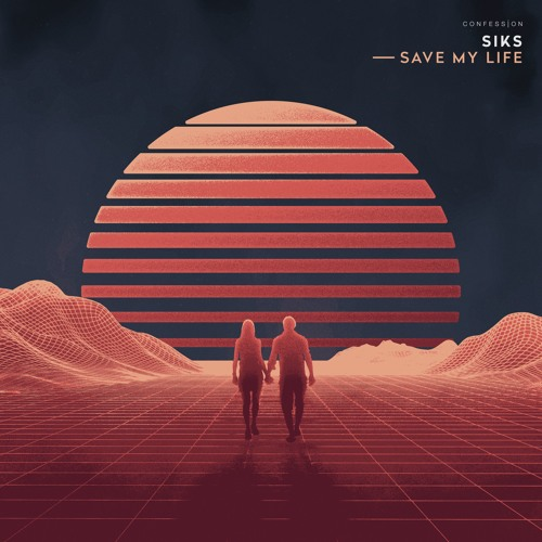 Siks - Save My Life