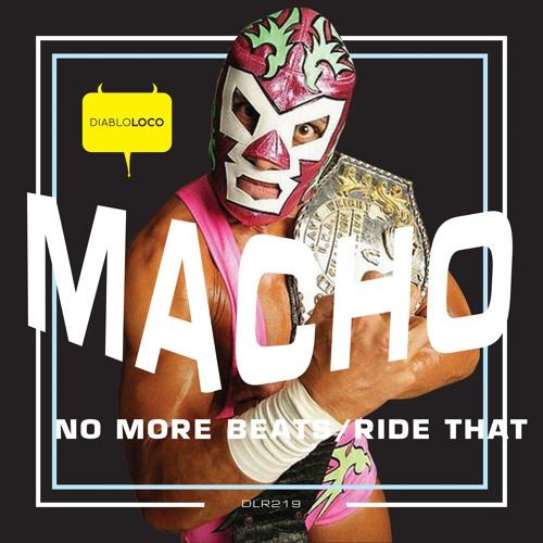 Macho - Ride That [DLR219] - #29 Beatport Breaks Top 100 Tracks