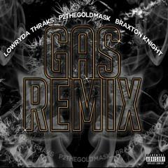 Gas Remix (feat. P2THEGOLDMA$K & Braxton Knight )(prod. AfterParty)