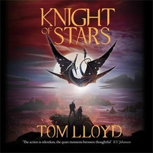 Knight Of Stars by Tom Lloyd, read by Piers Hampton