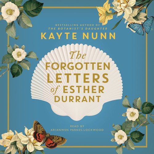 The Forgotten Letters Of Esther Durrant by Kayte Nunn, read by Arianwen Parkes-Lockwood