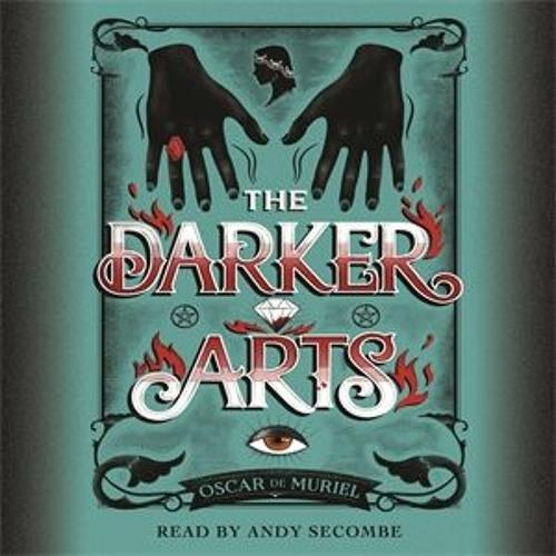 The Darker Arts by Oscar de Muriel, read by Andy Secombe