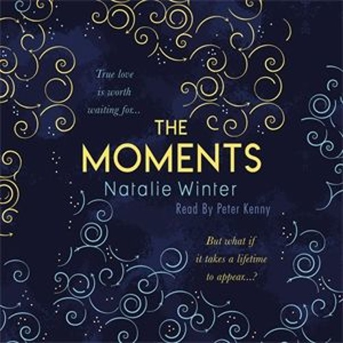 The Moments by Natalie Winter, read by Peter Kenny