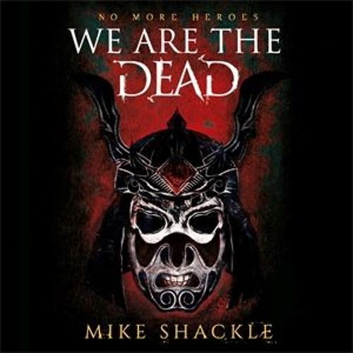 We Are The Dead by Mike Shackle, read by Nicola Bryant