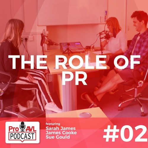 """Pro AVL Podcasts #02 """"The role of PR"""""""