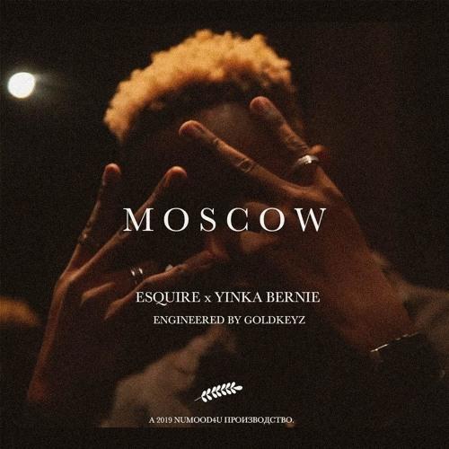 Esquire - Moscow (Prod. By Yinka Bernie)