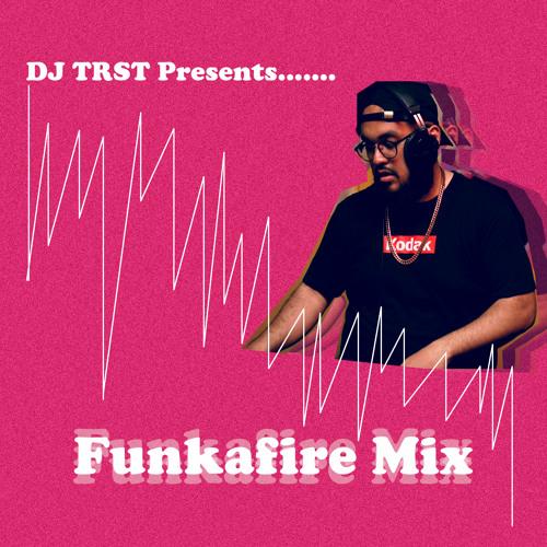 DJ TRST Funkafire Ep. 1