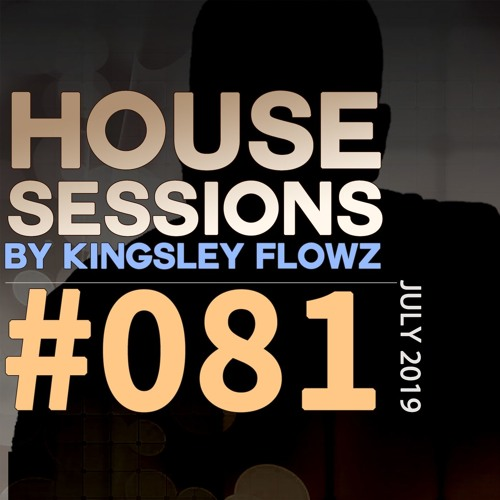 House Sessions #81 - July 2019