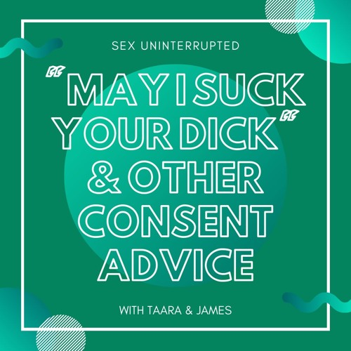 """Show 41: """"May I Suck Your Dick"""" and Other Consent Advice"""