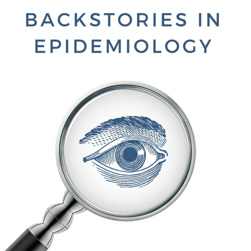 Backstories in Epidemiology: Interview with Dr. John Marr