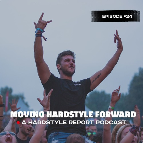 Moving Hardstyle Forward #24: Listeners choice (Raw hardstyle)