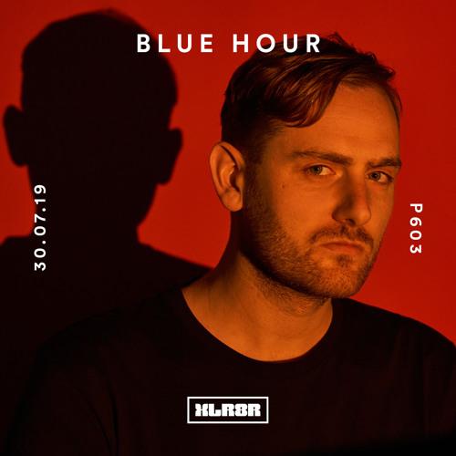 XLR8R Podcast 603: Blue Hour