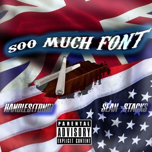 So Much Font (feat. HandlesTDNB)