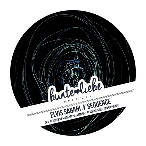 +++ OUT NOW +++ BLR0013 Elvis Sabani - Sequence (Remix EP) [Bunte Liebe Records]