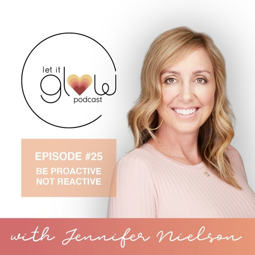 Episode 25 - Be Proactive, Not Reactive with Jennifer Nielson