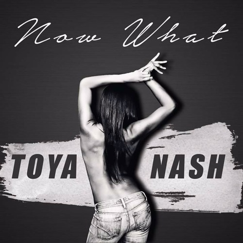 Now What by TOYANASH
