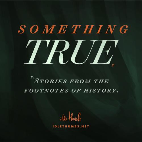 Something True 2.3: Citizen Tim
