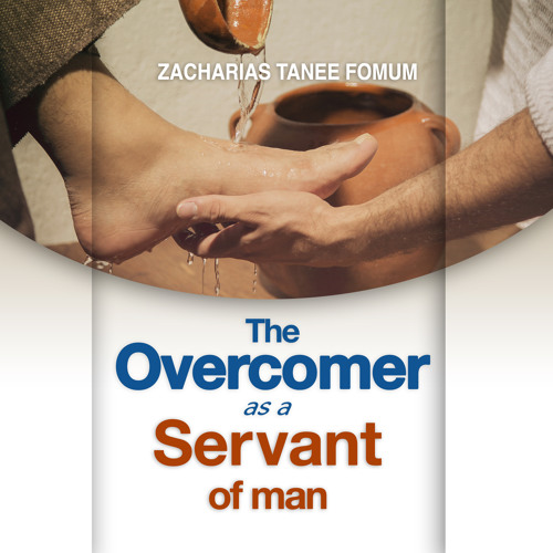 ZTF AudioBook 54: The Overcomer as a Servant of Man (Excerpt)