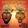 Davido, Chris Brown - Blow My Mind (Audio)