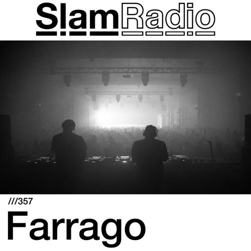 #SlamRadio - 357 - Farrago