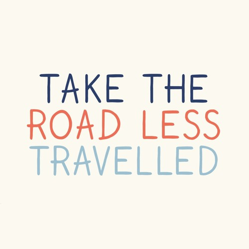 Ep 21: Take The Road Less Travelled