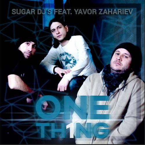 Sugar DJ's & Yavor Zahariev - One Thing