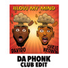 DAVIDO x CHRIS BROWN - BLOW MY MIND (DA PHONK CLUB EDIT)v2 🔥#2 HYPEDDIT🔥