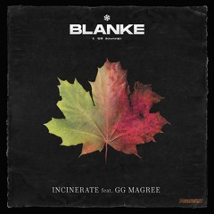 Incinerate Feat. GG Magree