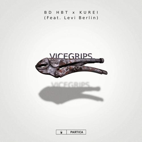 bd hbt x Kurei - Vice Grips (feat. Levi Berlin)