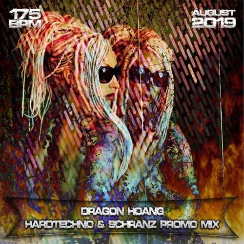 Dragon Hoang - Hardtechno & Schranz 175 BPM Promo Mix August 2019