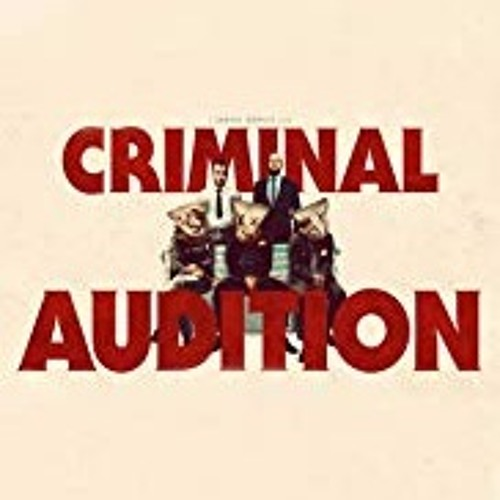 Criminal Audition w/  Luke Kaile, Samuel Gridley