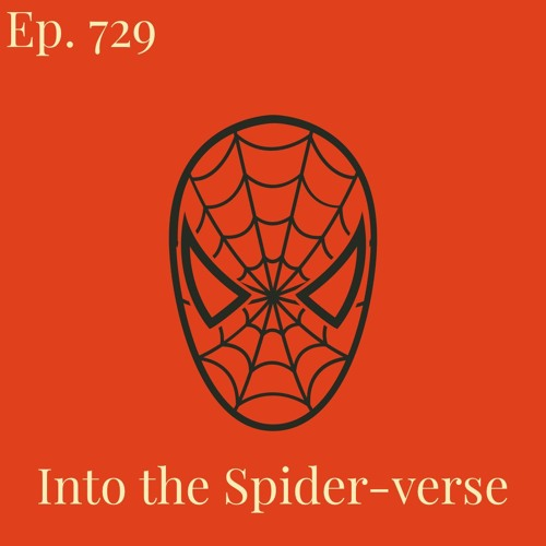 Ep  729 Movie Talk: Into The Spider-verse [08-01-2019] by Radio